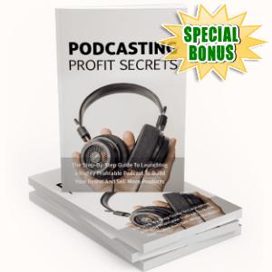 Special Bonuses - September 2018 - Podcasting Profit Secrets Pack