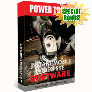 Special Bonuses - October 2018 - Power Tools Instant Mobile Video Site Software