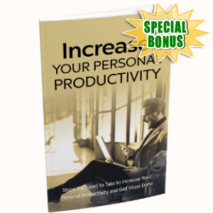 Special Bonuses - October 2018 - Increase Your Personal Productivity
