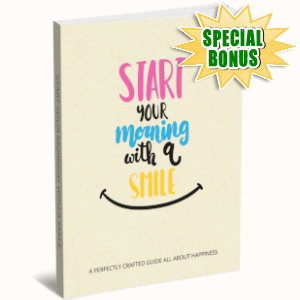 Special Bonuses - March 2019 - Start Your Morning With A Smile