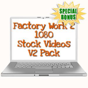 Special Bonuses - June 2019 - Factory Work 2 - 1080 Stock Videos V2 Pack