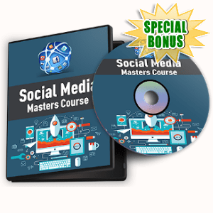 Special Bonuses - August 2019 - Social Media Masters Course Video Series Pack