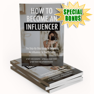 Special Bonuses - August 2019 - How To Become An Influencer Pack