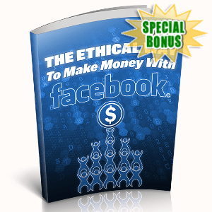 Special Bonuses - December 2019 - The Ethical Way To Make Money With Facebook