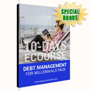 Special Bonuses - February 2020 - 10-Day ECourse Debt Management for Millennials Pack