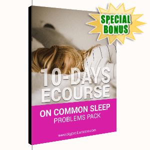 Special Bonuses - March 2020 - 10 Days Ecourse On Common Sleep Problems Pack