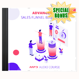 Special Bonuses - April 2020 - Advanced Sales Funnel Blueprint Audio Pack