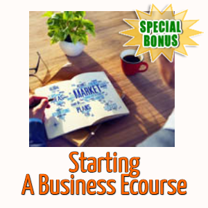 Special Bonuses - April 2020 - Starting A Business Ecourse