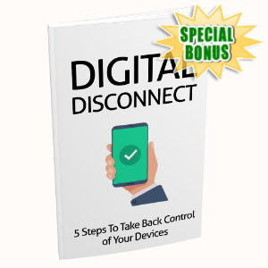 Special Bonuses - April 2020 - Digital Disconnect