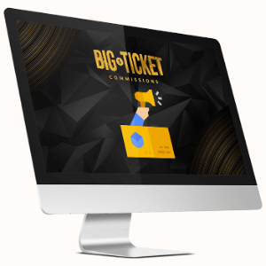 Big Ticket Commissions Features - 100% FREE TRAFFIC INCLUDED