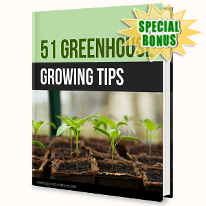 Special Bonuses - June 2020 - 51 Greenhouse Growing Tips