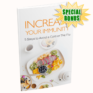 Special Bonuses - June 2020 - Increase Your Immunity