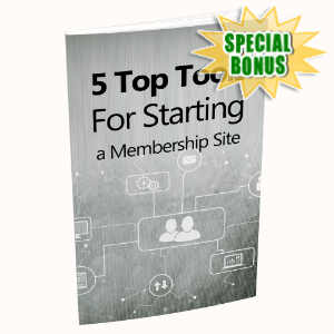 Special Bonuses - June 2020 - 5 Top Tools For Starting A Membership