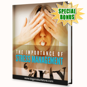Special Bonuses - July 2020 - The Importance Of Stress Management