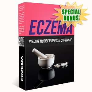 Special Bonuses - July 2020 - Eczema Instant Mobile Video Site Software