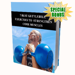 Special Bonuses - July 2020 - 7 Best Kettlebell Exercises To Strengthen Core Muscles