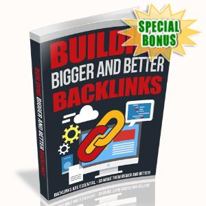 Special Bonuses - July 2020 - Building Bigger And Better Backlinks
