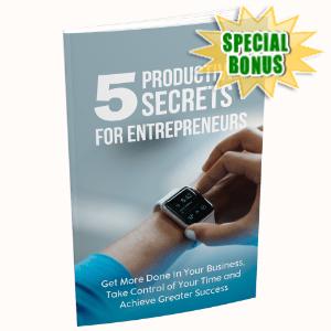 Special Bonuses - July 2020 - 5 Productivity Secrets For Entrepreneurs