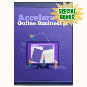 Special Bonuses - August 2020 - Accelerated Online Business Video Series Pack