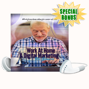 Special Bonuses - August 2020 - Work At Home And Digital Marketing For Seniors