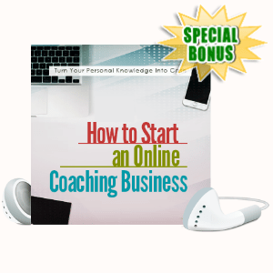 Special Bonuses - August 2020 - How To Start An Online Coaching Business