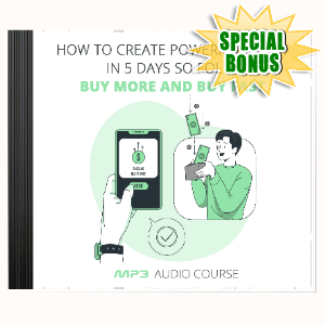 Special Bonuses - December 2020 - How To Create Powerful Trust In 5 Days Audio Pack