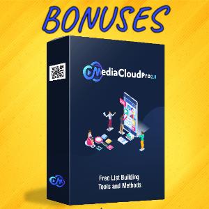 MediaCloudPro V2 Bonuses  - Free List Building Tools and Methods