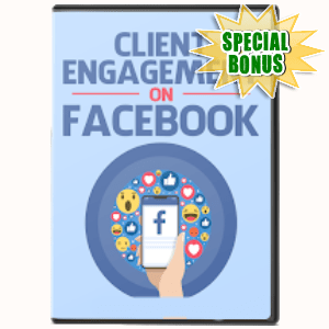 Special Bonuses #1 - January 2021 - Client Engagement On Facebook Video Series Pack
