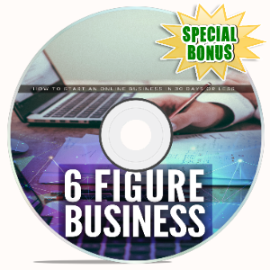 Special Bonuses #2 - February 2021 - 6 Figure Business Video Upgrade Pack