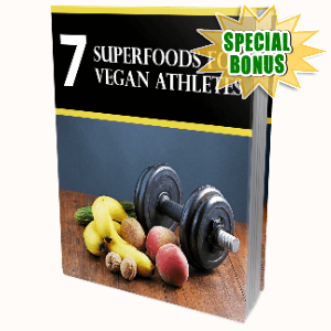 Special Bonuses #23 - February 2021 - 7 Super Foods For Vegan Athletes