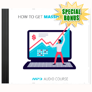 Special Bonuses #20 - March 2021 - How To Get Massive Traffic Audio Pack