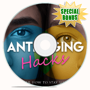 Special Bonuses #27 - March 2021 - Anti-Aging Hacks Video Upgrade Pack