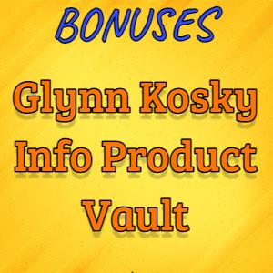 EMBASSY Bonuses  - Glynn Kosky Info Product Vault