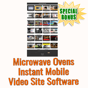 Special Bonuses #10 - May 2021 - Microwave Ovens Instant Mobile Video Site Software