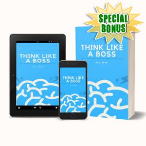 Special Bonuses #13 - May 2021 - Think Like A Boss