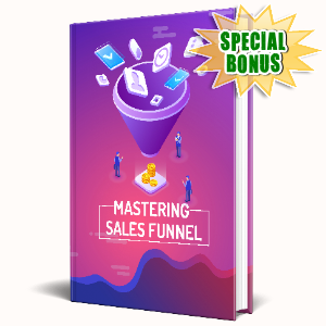 Special Bonuses #38 - May 2021 - Mastering Sales Funnel