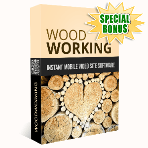 Special Bonuses #10 - June 2021 - Woodworking Instant Mobile Video Site Software