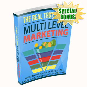 Special Bonuses #27 - June 2021 - The Real Truth About Multi Level Marketing