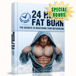 Special Bonuses #29 - June 2021 - 24 Hour Fat Burn