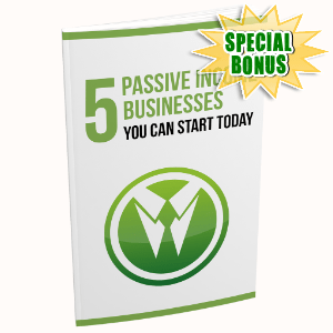 Special Bonuses #1 - July 2021 - 5 Passive Income Business You Can Start Today