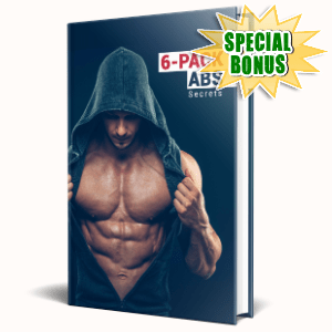 Special Bonuses #3 - July 2021 - 6 Pack Abs Secrets