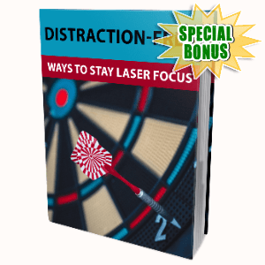 Special Bonuses #16 - July 2021 - Distraction-Free Ways To Stay Laser Focus