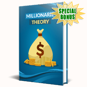 Special Bonuses #41 - July 2021 - Millionaire Theory