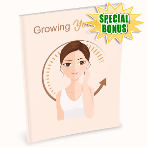 Special Bonuses #32 - August 2021 - Growing Younger