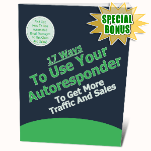 Special Bonuses #37 - August 2021 - 17 Ways To Use Your Autoresponder To Get More Traffic And Sales