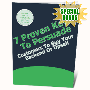 Special Bonuses #25 - October 2021 - 7 Proven Keys To Persuade Customers To Buy your Backend Or Upsell