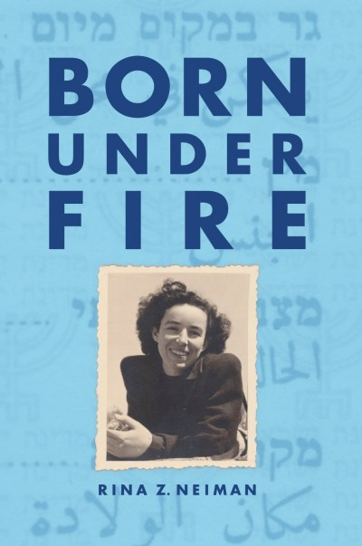 "cover of ""Born Under Fire"" by Rina Neiman"