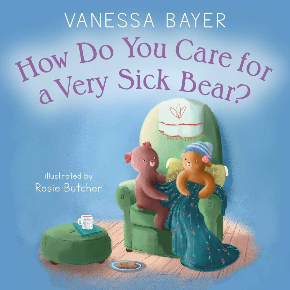 """The cover of """"How Do You Care for a Very Sick Bear?"""" by Vanessa Bayer, illustrated by Rosie Butcher"""