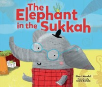 "Cover of ""The Elephant in the Sukkah"" by Sherri Mandell"