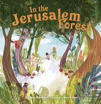 "Cover of ""In The Jerusalem Forest"" written by Devora Busheri and illustrated by Noa Kelner"